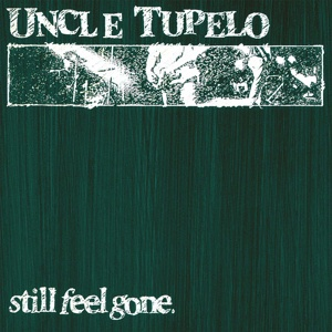 Cover UNCLE TUPELO, still feel gone