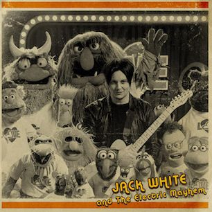 Cover JACK WHITE & THE ELECTRIC MAYHEM (THE MUPPETS), you are the sunshine of my life