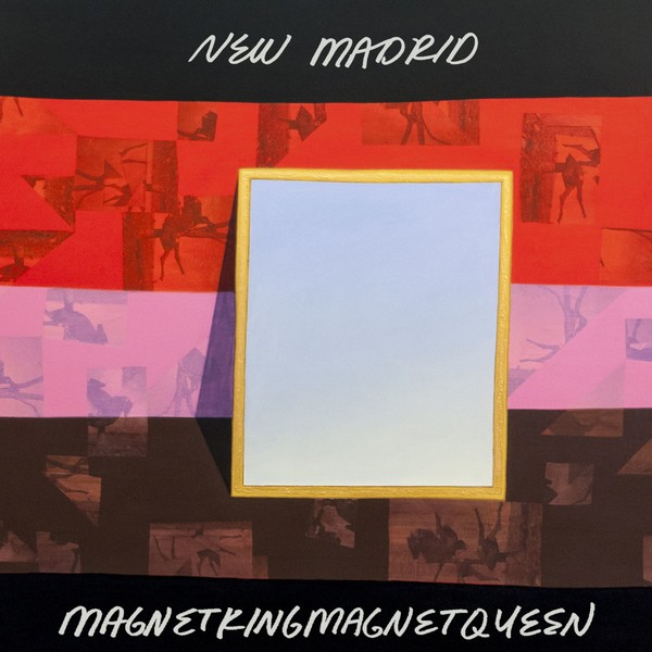 NEW MADRID, magnetkingmagnetqueen cover