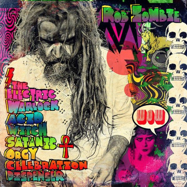 Cover ROB ZOMBIE, the electric warlock acid witch satanic orgy