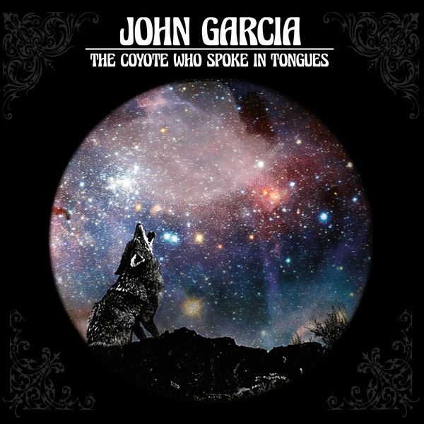 Cover JOHN GARCIA, the coyote who spoke in tongues