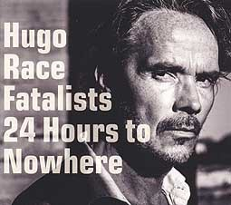Cover HUGO RACE & FATALISTS, 24 hours to nowhere