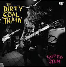 Cover DIRTY COAL TRAIN, super scum
