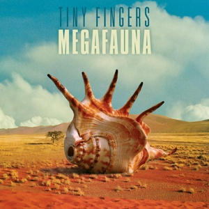 Cover TINY FINGERS, megafauna