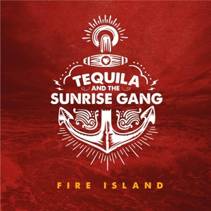 Cover TEQUILA AND THE SUNRISE GANG, fire island