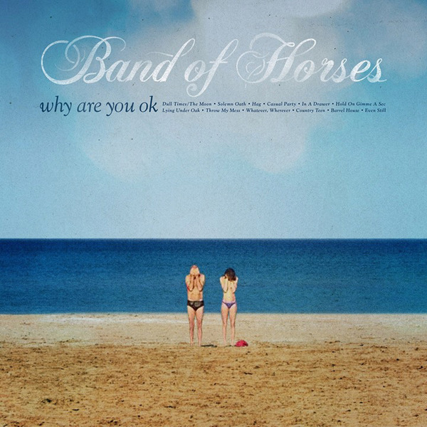 Cover BAND OF HORSES, why are you okay