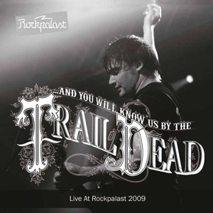 Cover AND YOU WILL KNOW US BY THE TRAIL OF DEAD, live at rockpalast 2009