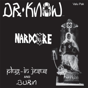 Cover DR. KNOW, plug in jesus and burn