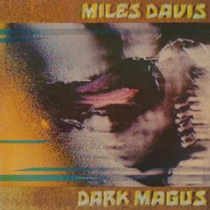 MILES DAVIS, dark magus cover