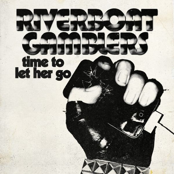 Cover RIVERBOAT GAMBLERS, time to let her go