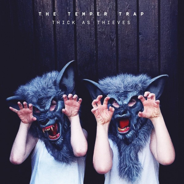 Cover TEMPER TRAP, thick as thieves