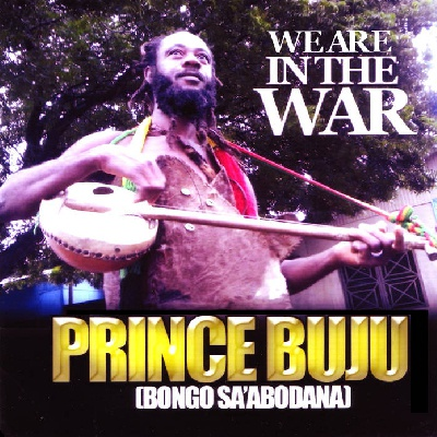 Cover PRINCE BUJU, we are in the war