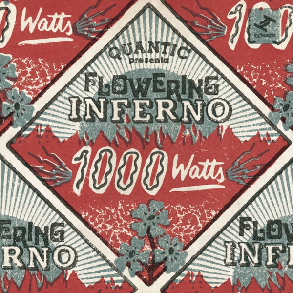 Cover QUANTIC PRESENTS FLOWERING INFERNO, 1000 watts