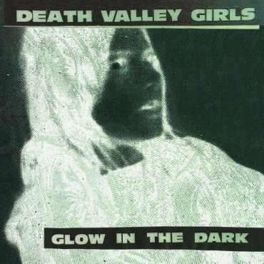 Cover DEATH VALLEY GIRLS, glow in the dark