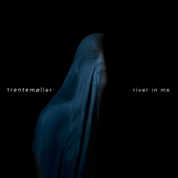 TRENTEMÖLLER, river in me cover