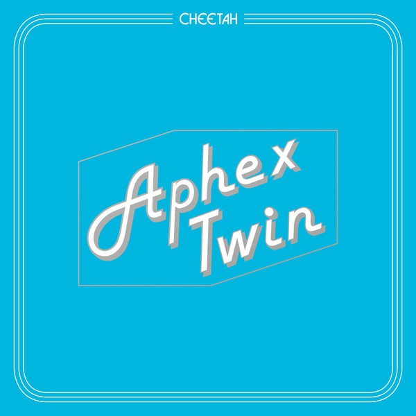 APHEX TWIN, cheetah ep cover