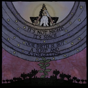 Cover IT´S NOT NIGHT: IT´S SPACE, our birth is but a sleep