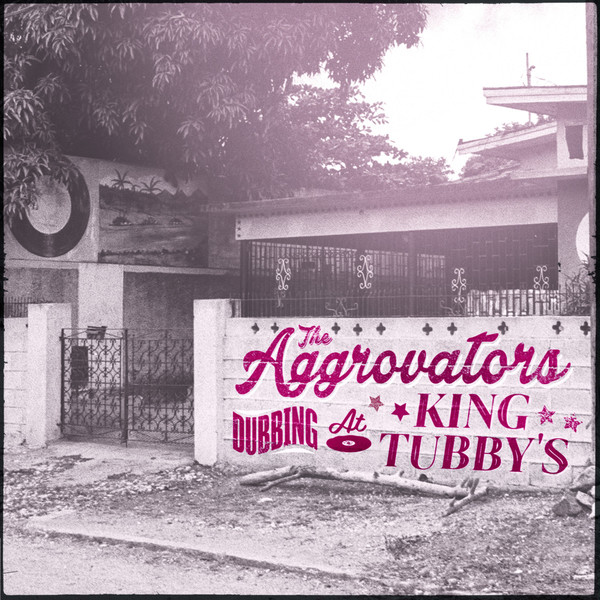 Cover AGGROVATORS, dubbing at king tubby´s vol. 1