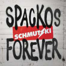 Cover SCHMUTZKI, spackos forever