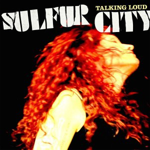 Cover SULFUR CITY, talking loud