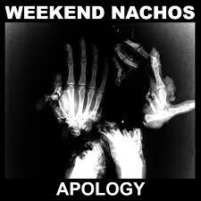 WEEKEND NACHOS, apology cover