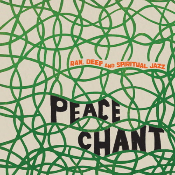 Cover V/A, peace chant 1 - raw, deep and spiritual jazz