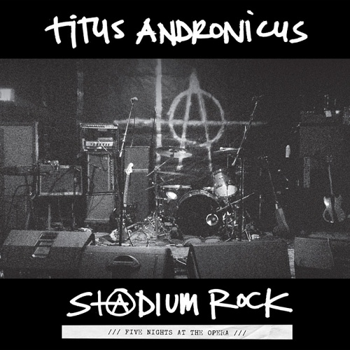 TITUS ANDRONICUS, stadium rock: five nights at the opera cover