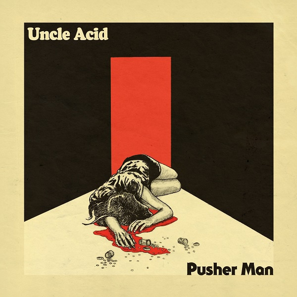 Cover UNCLE ACID & THE DEADBEATS, pusher man