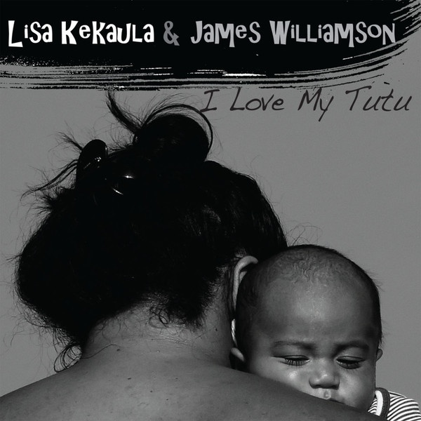 Cover JAMES WILLIAMSON & LISA KEKAULA, i love my tutu