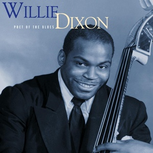 WILLIE DIXON, poet of the blues cover