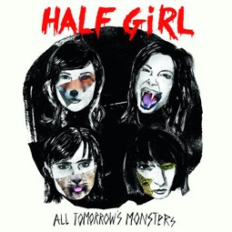 Cover HALF GIRL, all tomorrow´s monsters
