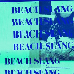 BEACH SLANG, a loud bash of teenage feelings cover