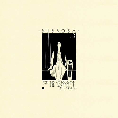 Cover SUBROSA, for this we fought the battle of ages