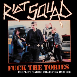 Cover RIOT SQUAD, fuck the tories - complete singles collection