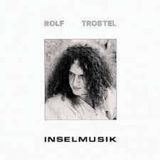 Cover ROLF TROSTEL, inselmusik
