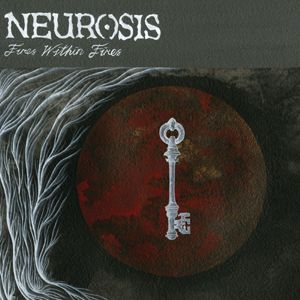 NEUROSIS, fires within fires cover