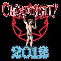 CHIXDIGGIT, 2012 cover