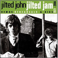 Cover JILTED JOHN, jilted jam (demo rehearsals and gigs 1977-2008)