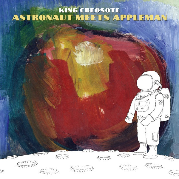 Cover KING CREOSOTE, astronaut meets appleman