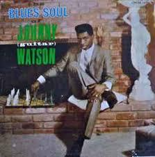 Cover JOHNNY GUITAR WATSON, the blues soul of
