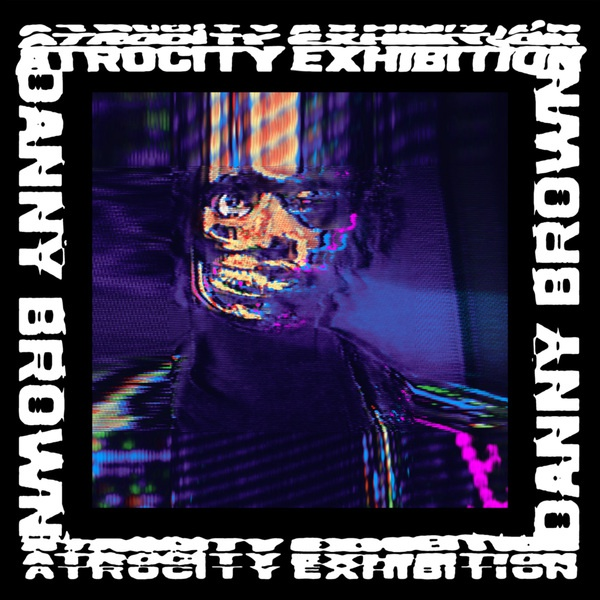 Cover DANNY BROWN, atrocity exhibition