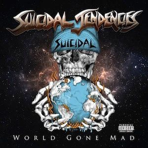 SUICIDAL TENDENCIES, world gone mad cover