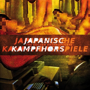 Cover JAPANISCHE KAMPFHÖRSPIELE, the golden anthropocene