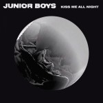 Cover JUNIOR BOYS, kiss me all night ep