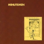 Cover MINUTEMEN, what makes a man start fires