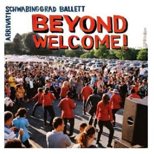 Cover SCHWABINGRAD BALLETT/ARRIVATI, beyond welcome