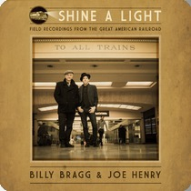 Cover BILLY BRAGG & JOE HENRY, shine a light - field recordings from ....