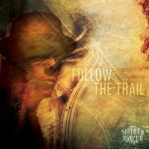 Cover MOTHER TONGUE, follow the trail