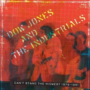 Cover DOW JONES AND THE INDUSTRIALS, can´t stand the midwest 1979-1981