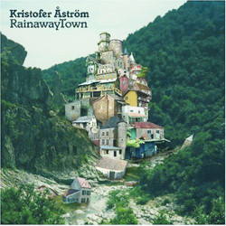 Cover KRISTOFER ASTRÖM, rainaway town